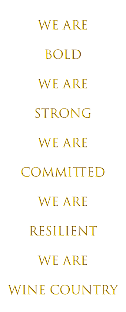 We are Bold, We are Strong, We are Committed, We are Resilient, We are Wine Country